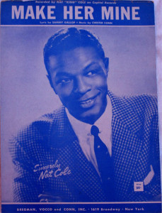 "sheet music cover of song ""Make Her Mine"", with Nat King Cole on the cover"