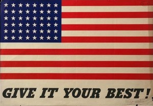 "WWII poster of an American flag, above the words ""Give It Your Best!"""
